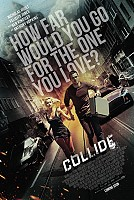 movie poster for Collide